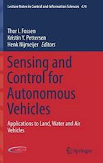 Sensing and Control for Autonomous Vehicles : Applications to Land, Water and Air Vehicles