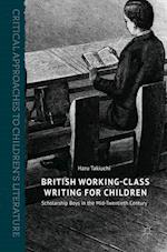 British Working-Class Writing for Children : Scholarship Boys in the Mid-Twentieth Century