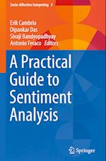 A Practical Guide to Sentiment Analysis (Socio Affective Computing, nr. 5)