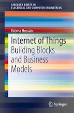 Internet of Things : Building Blocks and Business Models