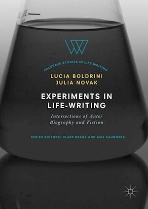 Experiments in Life-Writing : Intersections of Auto/Biography and Fiction
