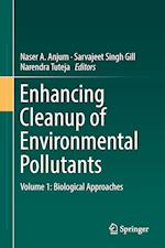 Enhancing Cleanup of Environmental Pollutants : Volume 1: Biological Approaches