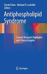 Antiphospholipid Syndrome : Current Research Highlights and Clinical Insights