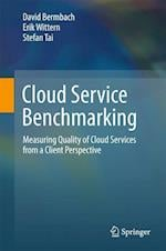 Cloud Service Benchmarking : Measuring Quality of Cloud Services from a Client Perspective