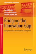 Bridging the Innovation Gap : Blueprint for the Innovative Enterprise