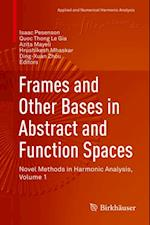 Frames and Other Bases in Abstract and Function Spaces (APPLIED AND NUMERICAL HARMONIC ANALYSIS)