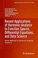 Recent Applications of Harmonic Analysis to Function Spaces, Differential Equations, and Data Science : Novel Methods in Harmonic Analysis, Volume 2