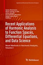 Recent Applications of Harmonic Analysis to Function Spaces, Differential Equations, and Data Science (APPLIED AND NUMERICAL HARMONIC ANALYSIS)