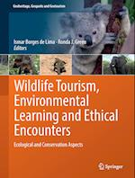 Wildlife Tourism, Environmental Learning and Ethical Encounters (Geoheritage Geoparks and Geotourism)