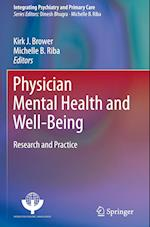 Physician Mental Health and Well-Being (Integrating Psychiatry and Primary Care)