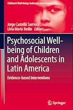 Psychosocial Well-Being of Children and Adolescents in Latin America (Children's Well-being: Indicators and Research, nr. 16)