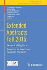 Extended Abstracts Fall 2015 : Biomedical Big Data; Statistics for Low Dose Radiation Research
