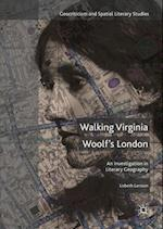 Walking Virginia Woolf's London (Geocriticism and Spatial Literary Studies)