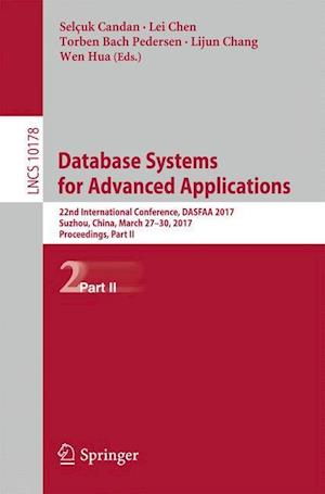 Database Systems for Advanced Applications : 22nd International Conference, DASFAA 2017, Suzhou, China, March 27-30, 2017, Proceedings, Part II