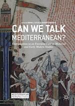 Can We Talk Mediterranean? (Mediterranean Perspectives)