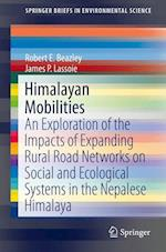 Himalayan Mobilities : An Exploration of the Impact of Expanding Rural Road Networks on Social and Ecological Systems in the Nepalese Himalaya