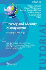 Privacy and Identity Management. Facing up to Next Steps : 11th IFIP WG 9.2, 9.5, 9.6/11.7, 11.4, 11.6/SIG 9.2.2 International Summer School, Karlstad