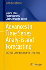 Advances in Time Series Analysis and Forecasting : Selected Contributions from ITISE 2016