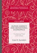 Human Agency and Behavioral Economics : Nudging Fast and Slow