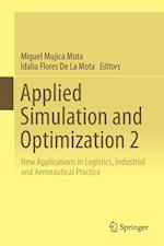 Applied Simulation and Optimization 2 : New Applications in Logistics, Industrial and Aeronautical Practice