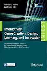 Interactivity, Game Creation, Design, Learning, and Innovation : 5th International Conference, ArtsIT 2016, and First International Conference, DLI 20