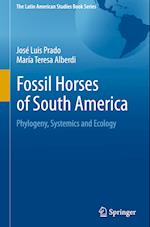Fossil Horses of South America (The Latin American Studies Book Series)