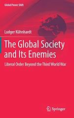 The Global Society and Its Enemies : Liberal Order Beyond the Third World War