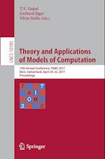 Theory and Applications of Models of Computation : 14th Annual Conference, TAMC 2017, Bern, Switzerland, April 20-22, 2017, Proceedings