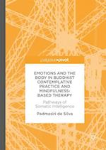 Emotions and The Body in Buddhist Contemplative Practice and Mindfulness-Based Therapy : Pathways of Somatic Intelligence