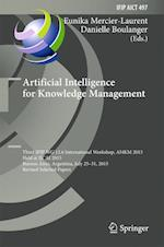 Artificial Intelligence for Knowledge Management : Third IFIP WG 12.6 International Workshop, AI4KM 2015, Held at IJCAI 2015, Buenos Aires, Argentina,