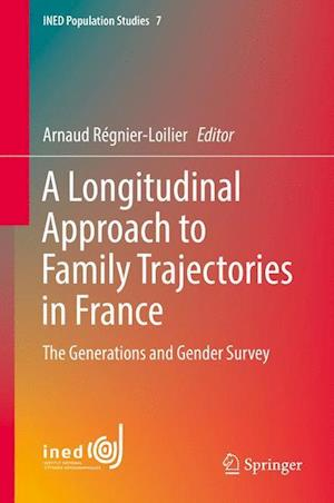 A Longitudinal Approach to Family Trajectories in France : The Generations and Gender Survey