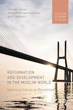 Reformation and Development in the Muslim World : Islamicity Indices as Benchmark