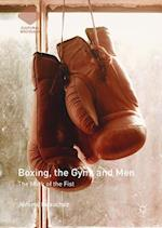 Boxing, the Gym, and Men (Cultural Sociology)