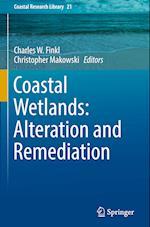 Coastal Wetlands: Alteration and Remediation (Coastal Research Library, nr. 21)