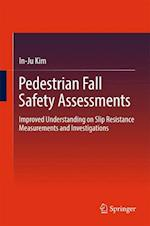Pedestrian Fall Safety Assessments : Improved Understanding on Slip Resistance Measurements and Investigations
