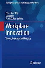 Workplace Innovation : Theory, Research and Practice