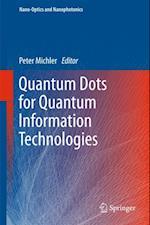 Quantum Dots for Quantum Information Technologies (Nano-optics and Nanophotonics)