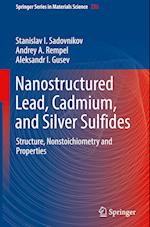 Nanostructured Lead, Cadmium, and Silver Sulfides (SPRINGER SERIES IN MATERIALS SCIENCE, nr. 256)