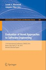 Evaluation of Novel Approaches to Software Engineering : 11th International Conference, ENASE 2016, Rome, Italy, April 27-28, 2016, Revised Selected P