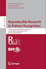 Reproducible Research in Pattern Recognition : First International Workshop, RRPR 2016, Cancún, Mexico, December 4, 2016, Revised Selected Papers