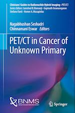 Pet/CT in Cancer of Unknown Primary (Clinicians Guides to Radionuclide Hybrid Imaging)