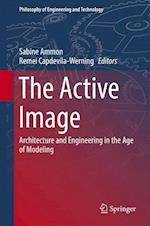 The Active Image : Architecture and Engineering in the Age of Modeling