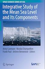 Integrative Study of the Mean Sea Level and its Components (SPACE SCIENCES SERIES OF ISSI, nr. 58)