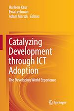 Catalyzing Development through ICT Adoption : The Developing World Experience