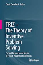 TRIZ - The Theory of Inventive Problem Solving