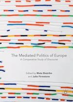 The Mediated Politics of Europe : A Comparative Study of Discourse