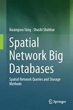Spatial Network Big Databases : Queries and Storage Methods