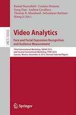 Video Analytics. Face and Facial Expression Recognition and Audience Measurement : Third International Workshop, VAAM 2016, and Second International W