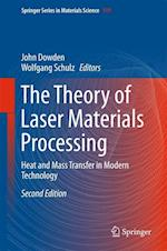 The Theory of Laser Materials Processing : Heat and Mass Transfer in Modern Technology