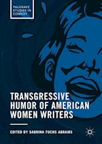 Transgressive Humor of American Women Writers (Palgrave Studies in Comedy)